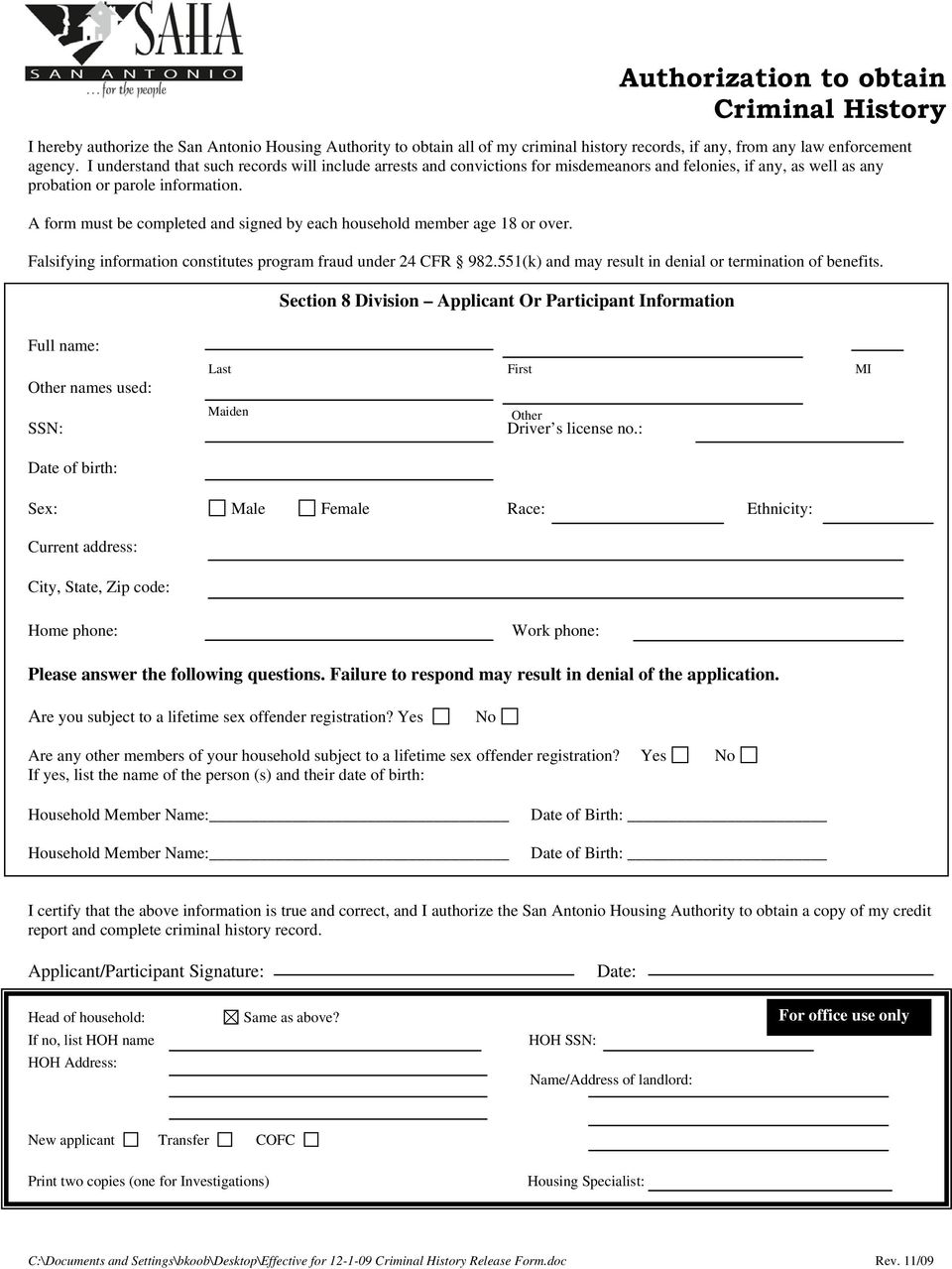 A form must be completed and signed by each household member age 18 or over. Falsifying information constitutes program fraud under 24 CFR 982.