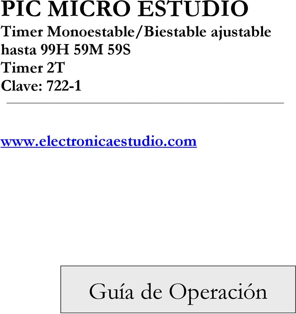 hasta 99H 59M 59S Timer 2T Clave: