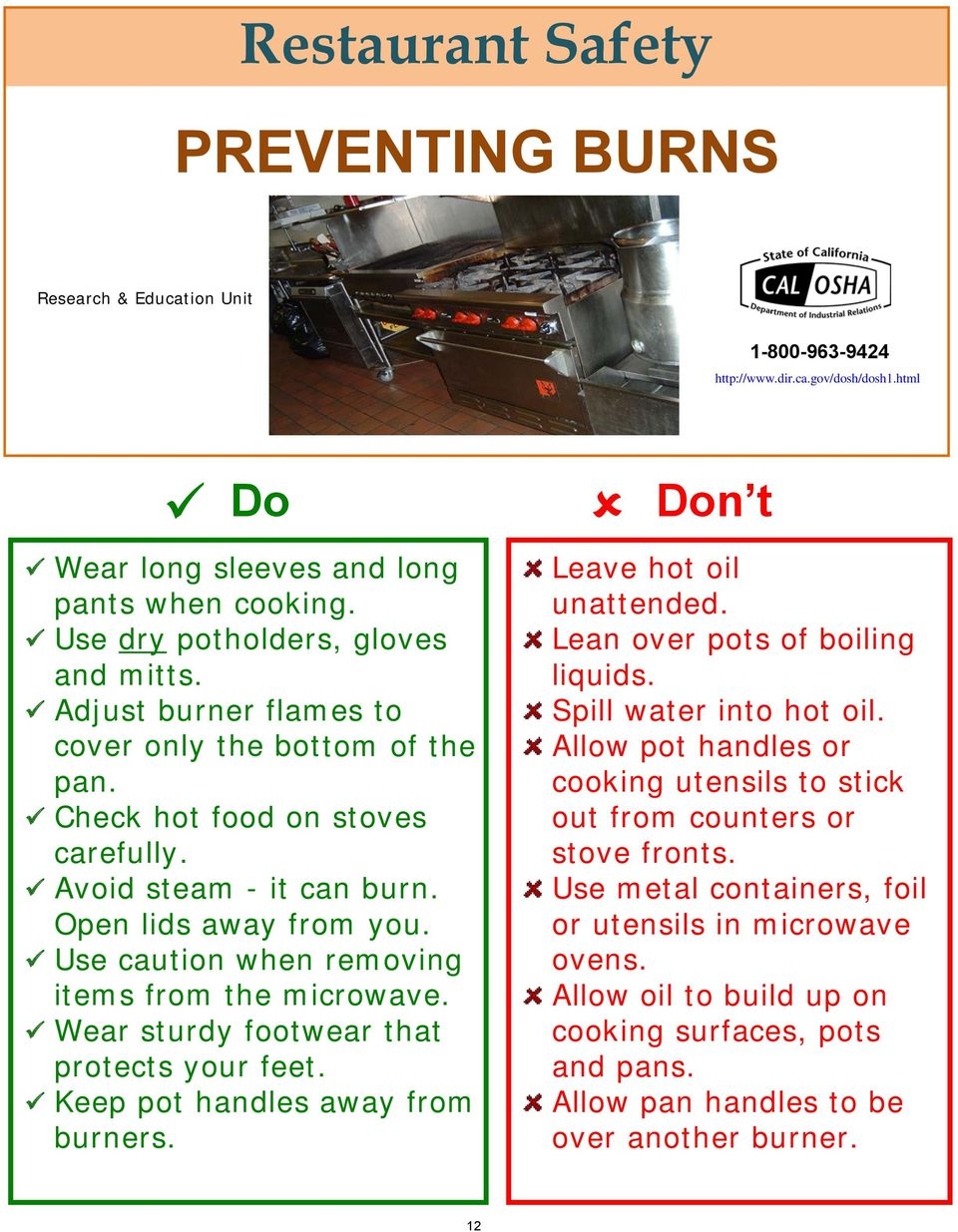 Use caution when removing items from the microwave. Wear sturdy footwear that protects your feet. Keep pot handles away from burners. Don t Leave hot oil unattended. Lean over pots of boiling liquids.