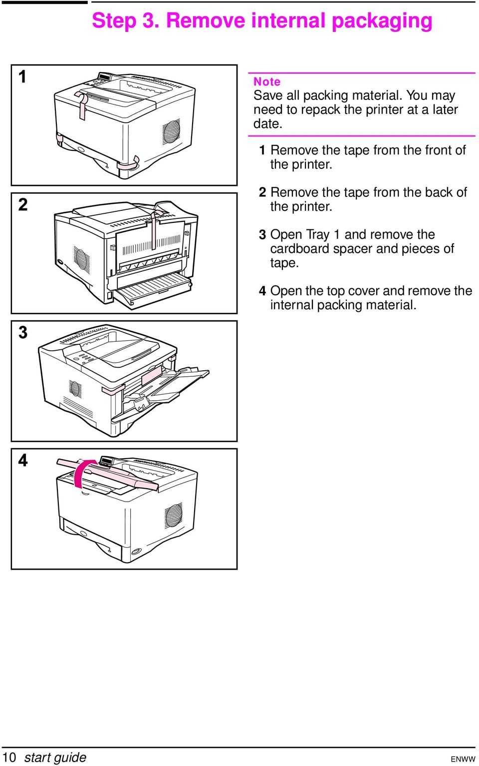 1 Remove the tape from the front of the printer.
