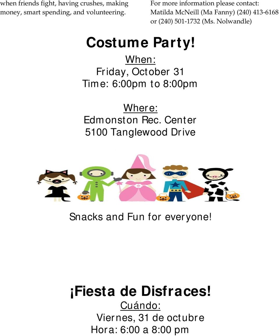 Nolwandle) Costume Party! When: Friday, October 31 Time: 6:00pm to 8:00pm Where: Edmonston Rec.