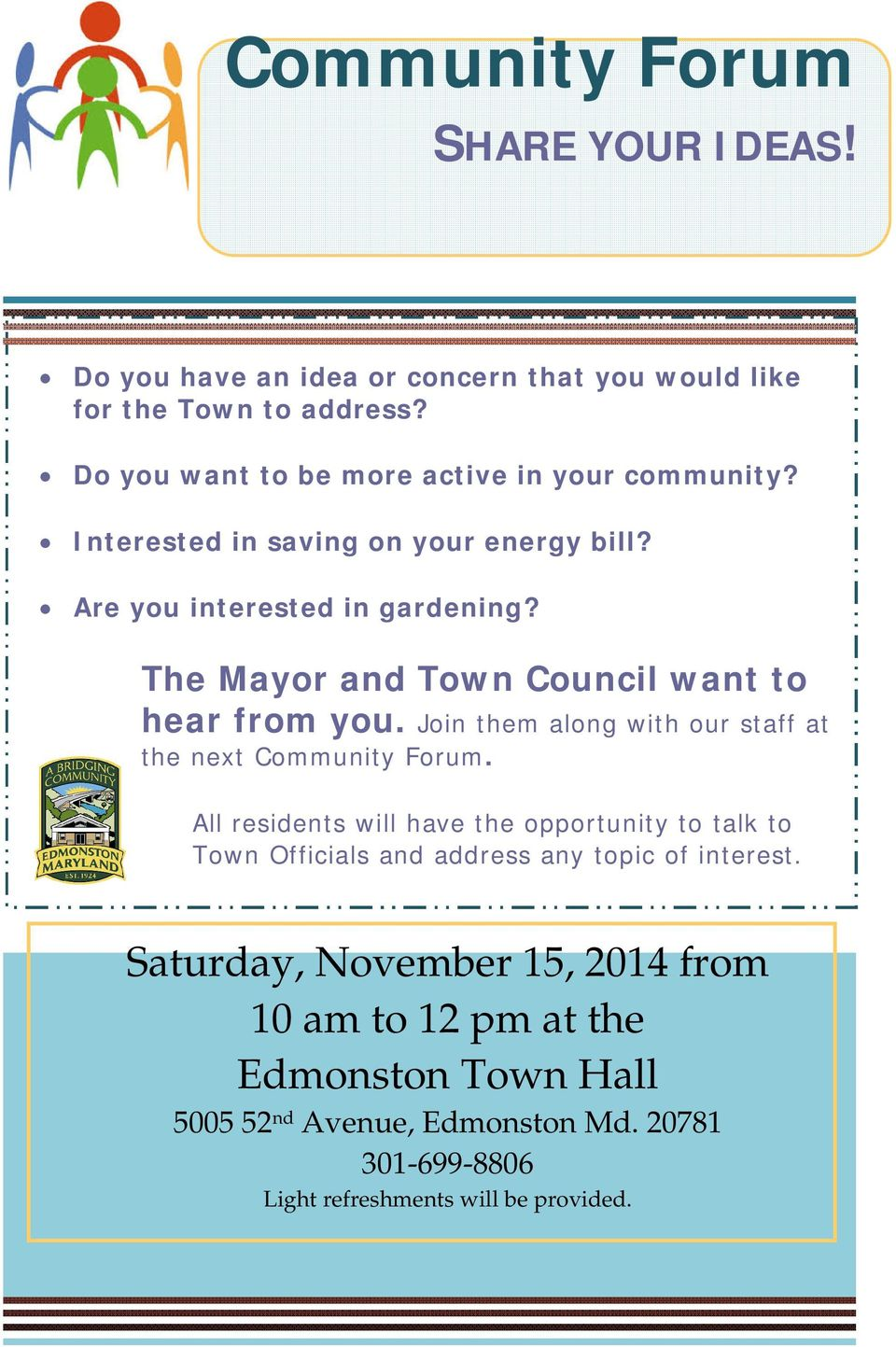 The Mayor and Town Council want to hear from you. Join them along with our staff at the next Community Forum.