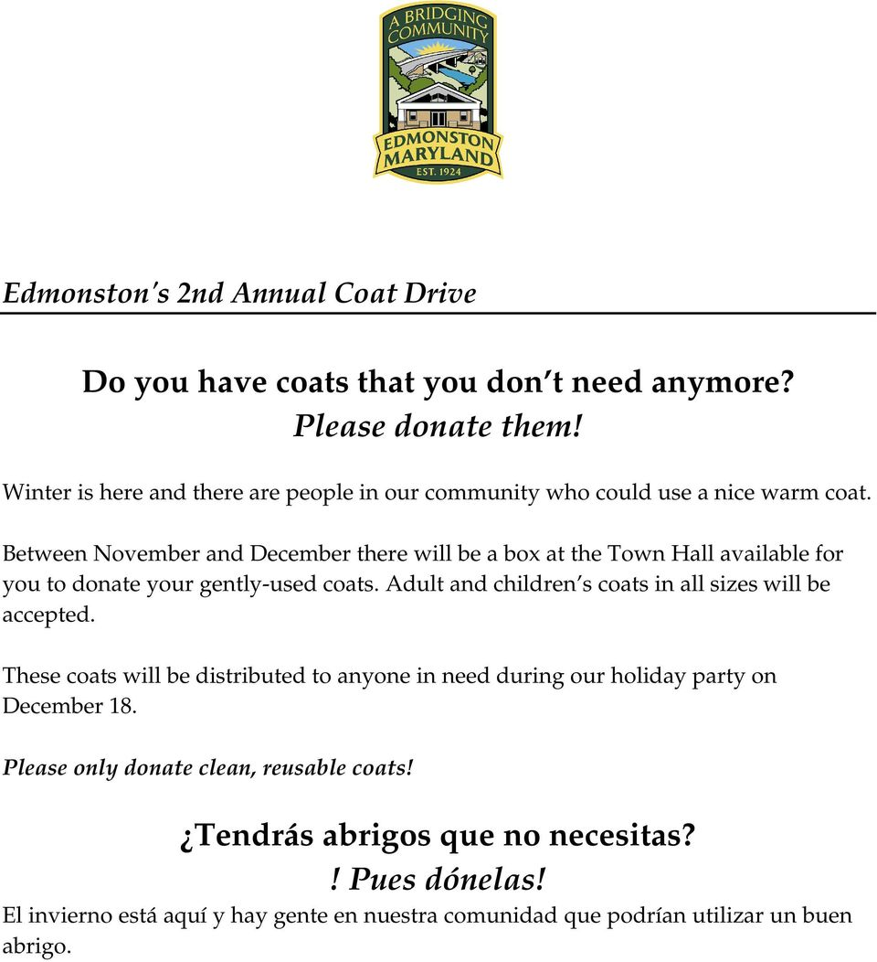 Between November and December there will be a box at the Town Hall available for you to donate your gently-used coats.