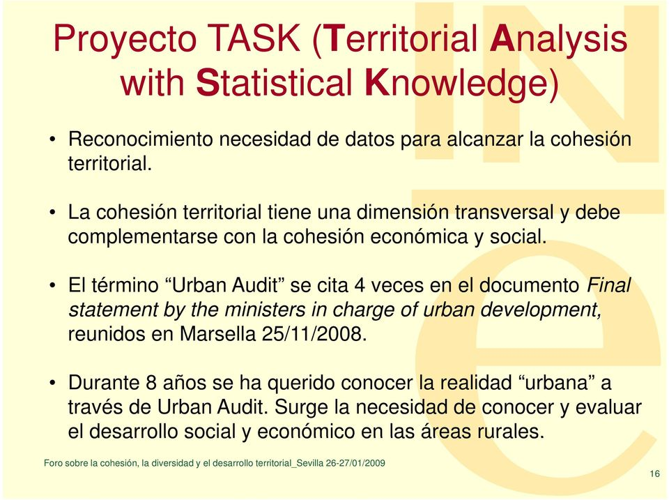 El término Urban Audit se cita 4 veces en el documento Final statement by the ministers in charge of urban development, reunidos en Marsella