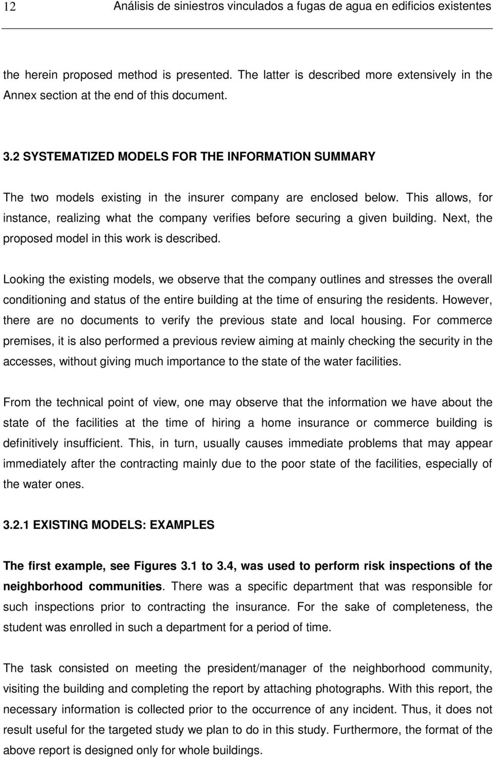 2 SYSTEMATIZED MODELS FOR THE INFORMATION SUMMARY The two models existing in the insurer company are enclosed below.