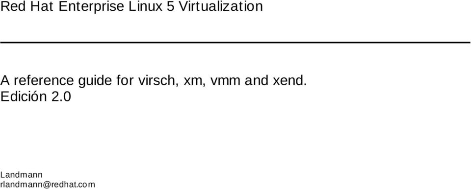 for virsch, xm, vmm and xend.