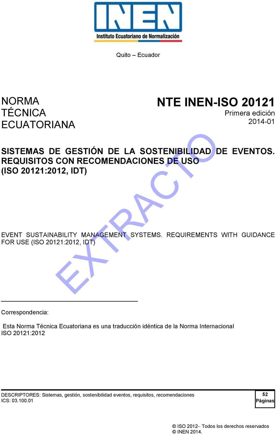 REQUIREMENTS WITH GUIDANCE FOR USE (ISO 20121:2012, IDT) Correspondencia: Esta Norma Técnica Ecuatoriana es una traducción idéntica de la