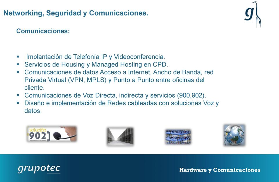 Comunicaciones de datos Acceso a Internet, Ancho de Banda, red Privada Virtual (VPN, MPLS) y Punto a