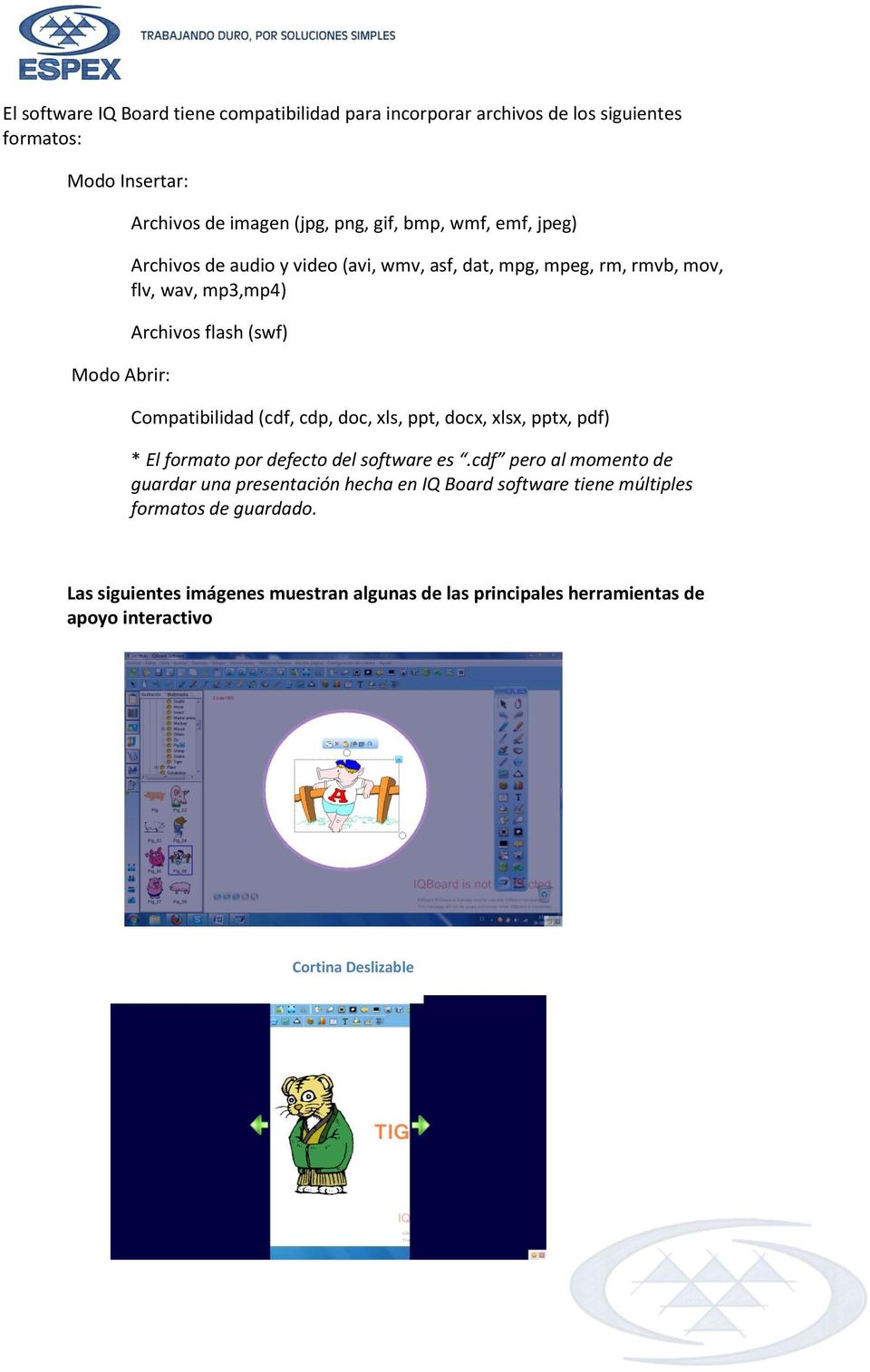 doc, xls, ppt, docx, xlsx, pptx, pdf) * El formato por defecto del software es.