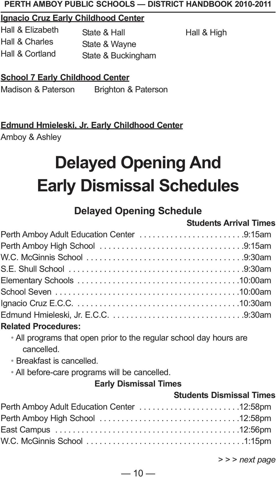 Early Childhood Center Amboy & Ashley Delayed Opening And Early Dismissal Schedules Delayed Opening Schedule Students Arrival Times Perth Amboy Adult Education Center........................9:15am Perth Amboy High School.