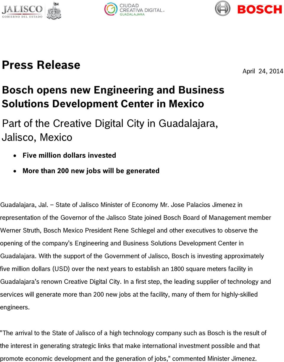 Jose Palacios Jimenez in representation of the Governor of the Jalisco State joined Bosch Board of Management member Werner Struth, Bosch Mexico President Rene Schlegel and other executives to