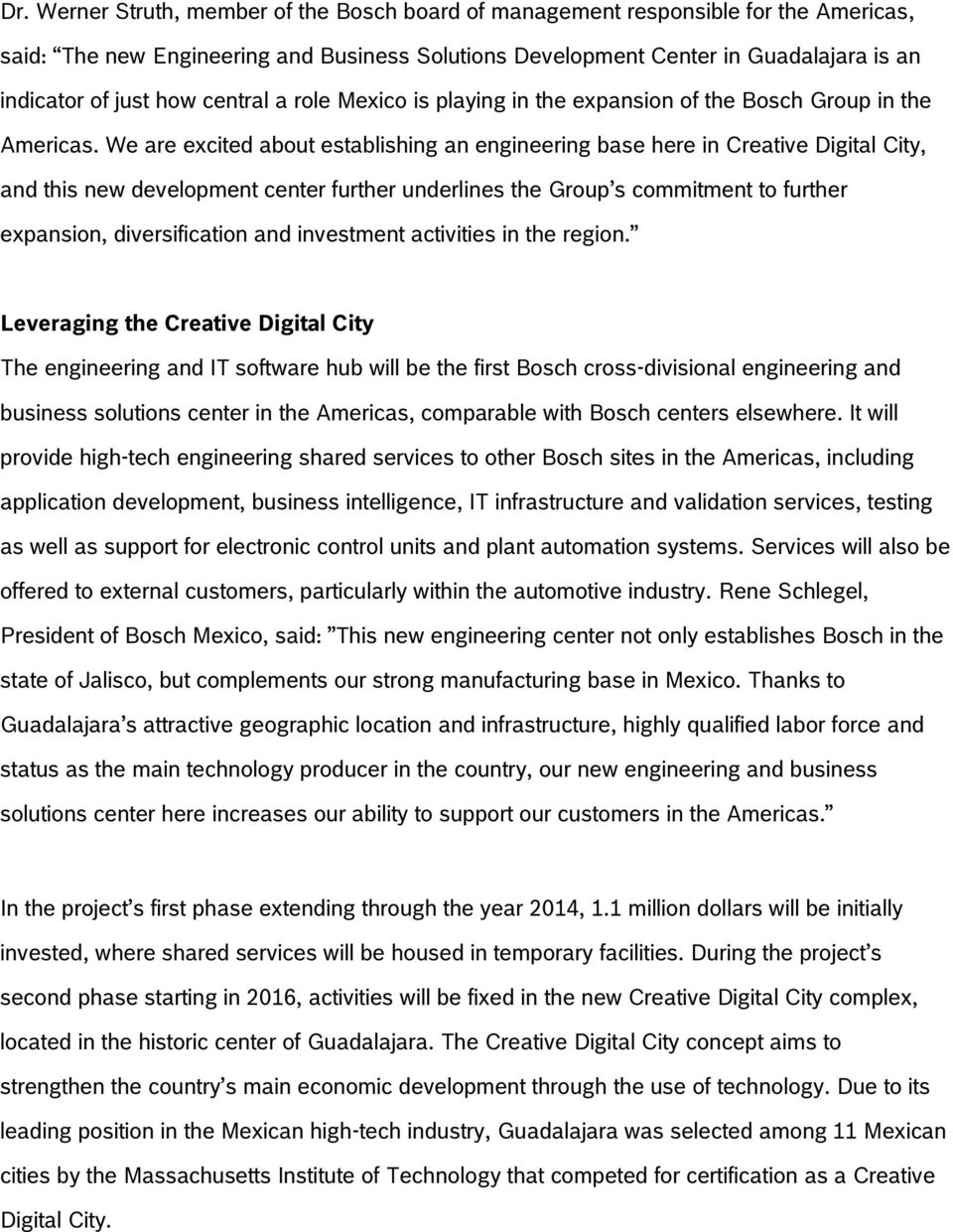 We are excited about establishing an engineering base here in Creative Digital City, and this new development center further underlines the Group s commitment to further expansion, diversification
