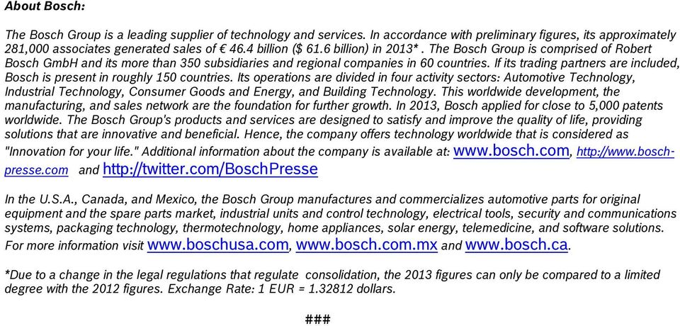 If its trading partners are included, Bosch is present in roughly 150 countries.