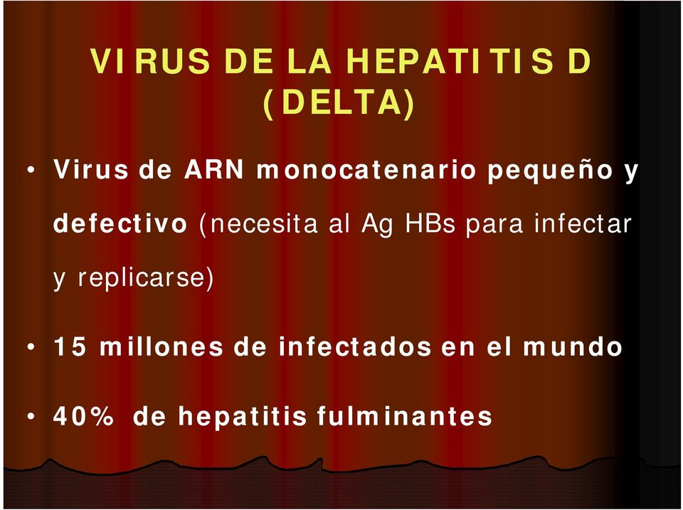 Ag HBs para infectar y replicarse) 15 millones