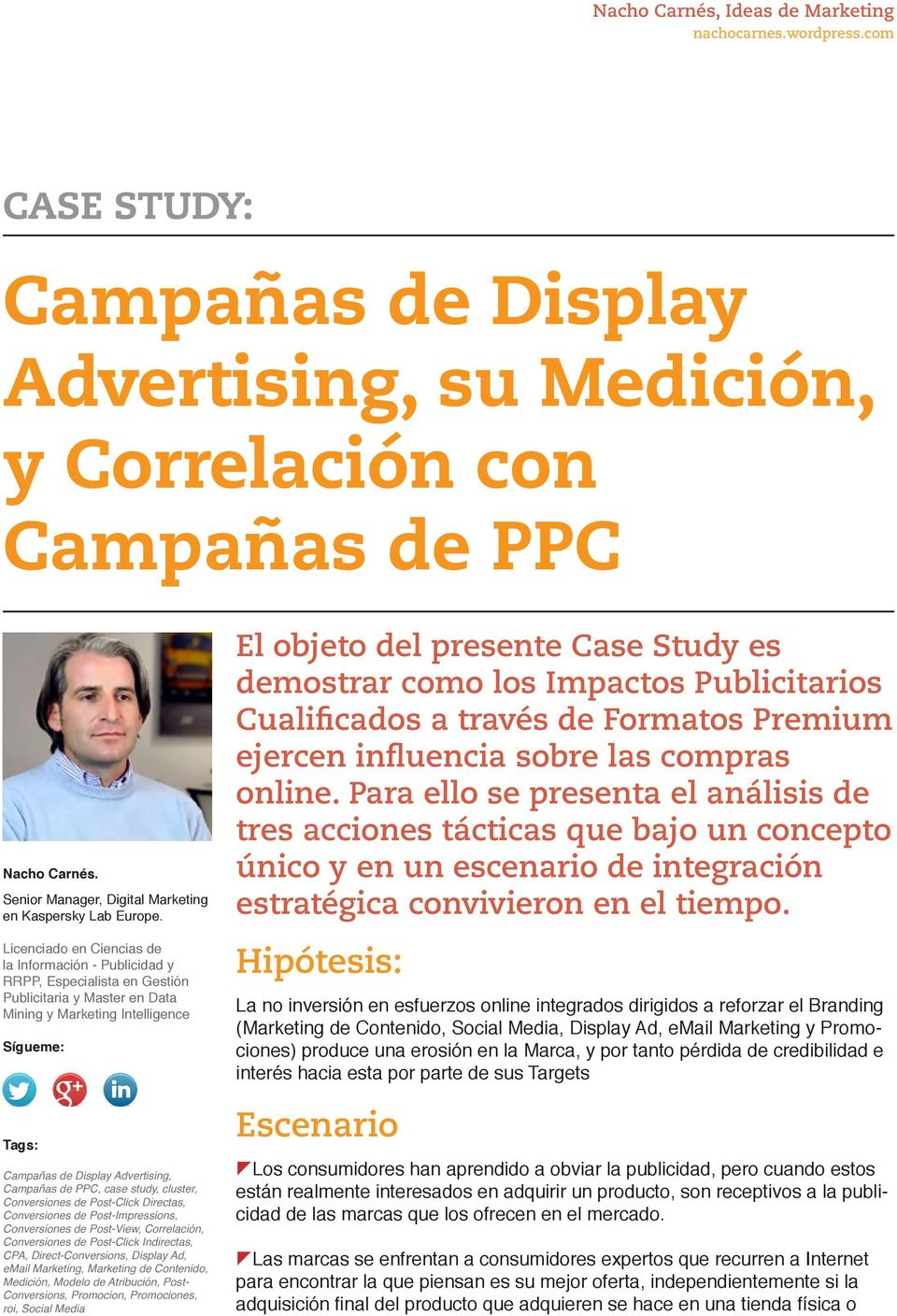 Campañas de PPC, case study, cluster, Conversiones de Post-Click, Conversiones de Post-Impressions, Conversiones de Post-View, Correlación, Conversiones de Post-Click, CPA, Direct-Conversions,