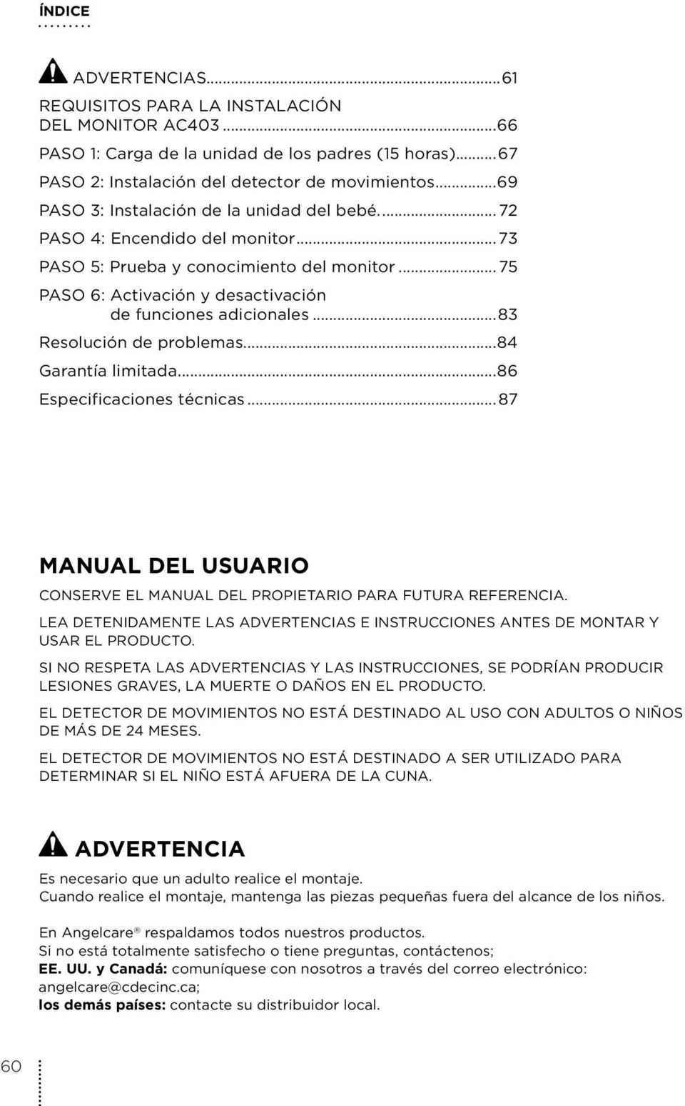 ..83 Resolución de problemas...84 Garantía limitada...86 specificaciones técnicas...87 MANUAL DL USUARIO CONSRV L MANUAL DL PROPITARIO PARA FUTURA RFRNCIA.