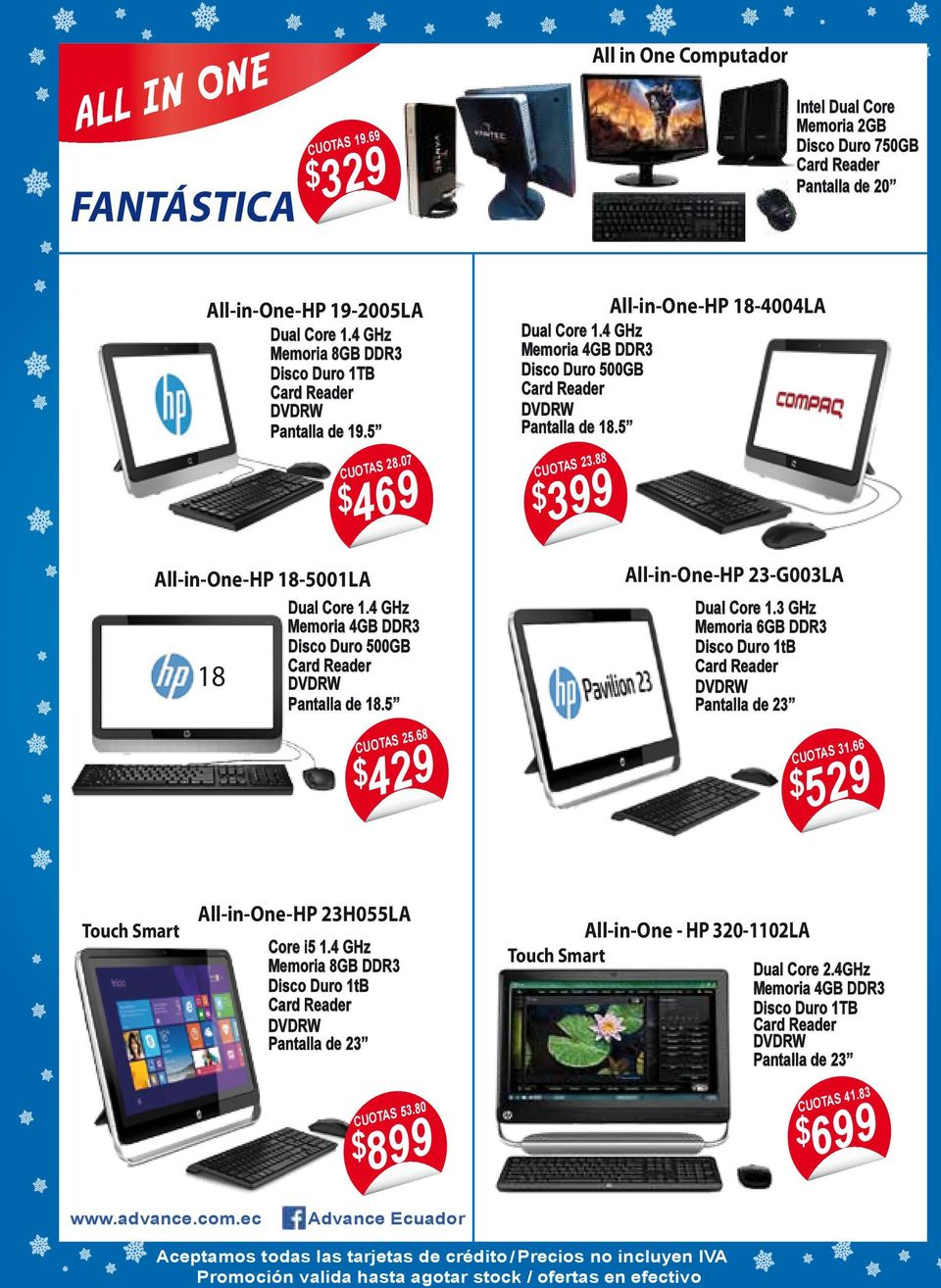 88 All-in-One-HP 18-5001LA 18 Dual Core 1.4 GHz Pantalla de 18.5 429 $ CUOTAS 25.68 All-in-One-HP 23-G003LA Dual Core 1.