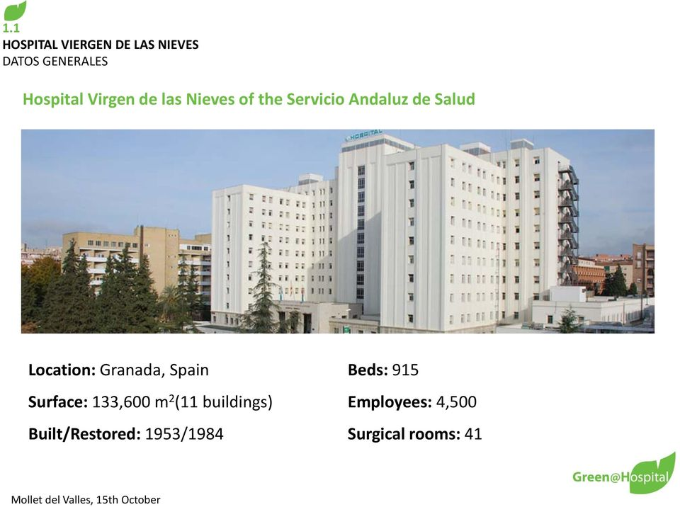 Location: Granada, Spain Beds: 915 Surface: 133,600 m 2 (11
