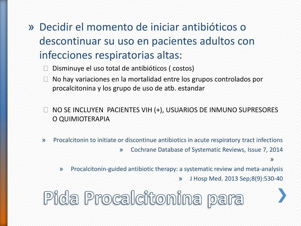 estandar NO SE INCLUYEN PACIENTES VIH (+), USUARIOS DE INMUNO SUPRESORES O QUIMIOTERAPIA» Procalcitonin to initiate or discontinue antibiotics in acute