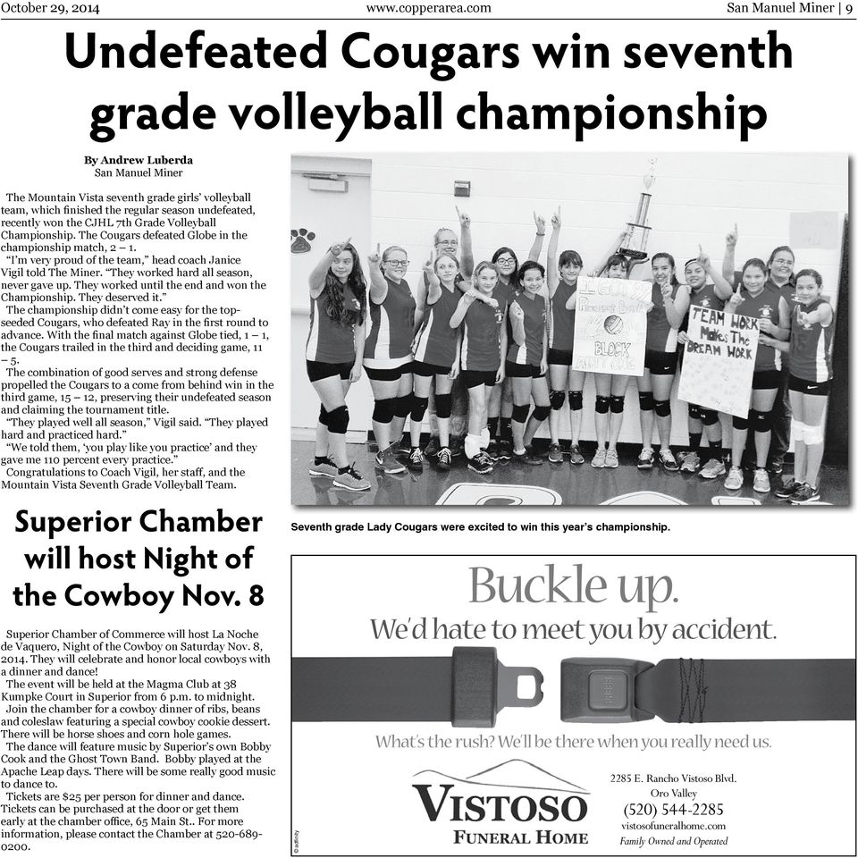 regular season undefeated, recently won the CJHL 7th Grade Volleyball Championship. The Cougars defeated Globe in the championship match, 2 1.