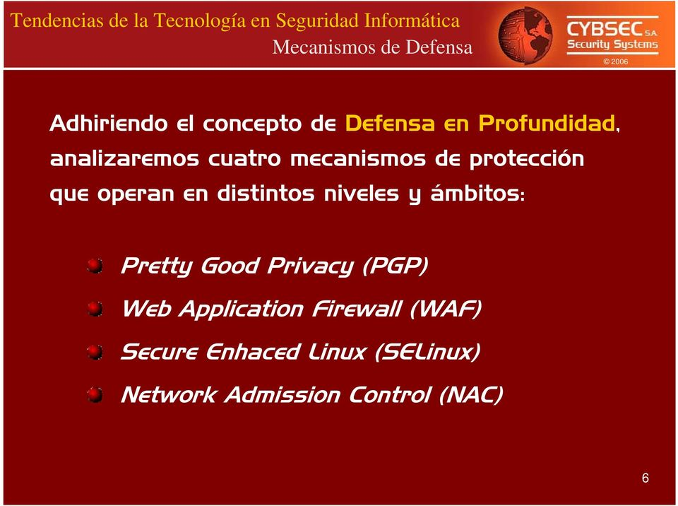en distintos niveles y ámbitos: Pretty Good Privacy (PGP) Web