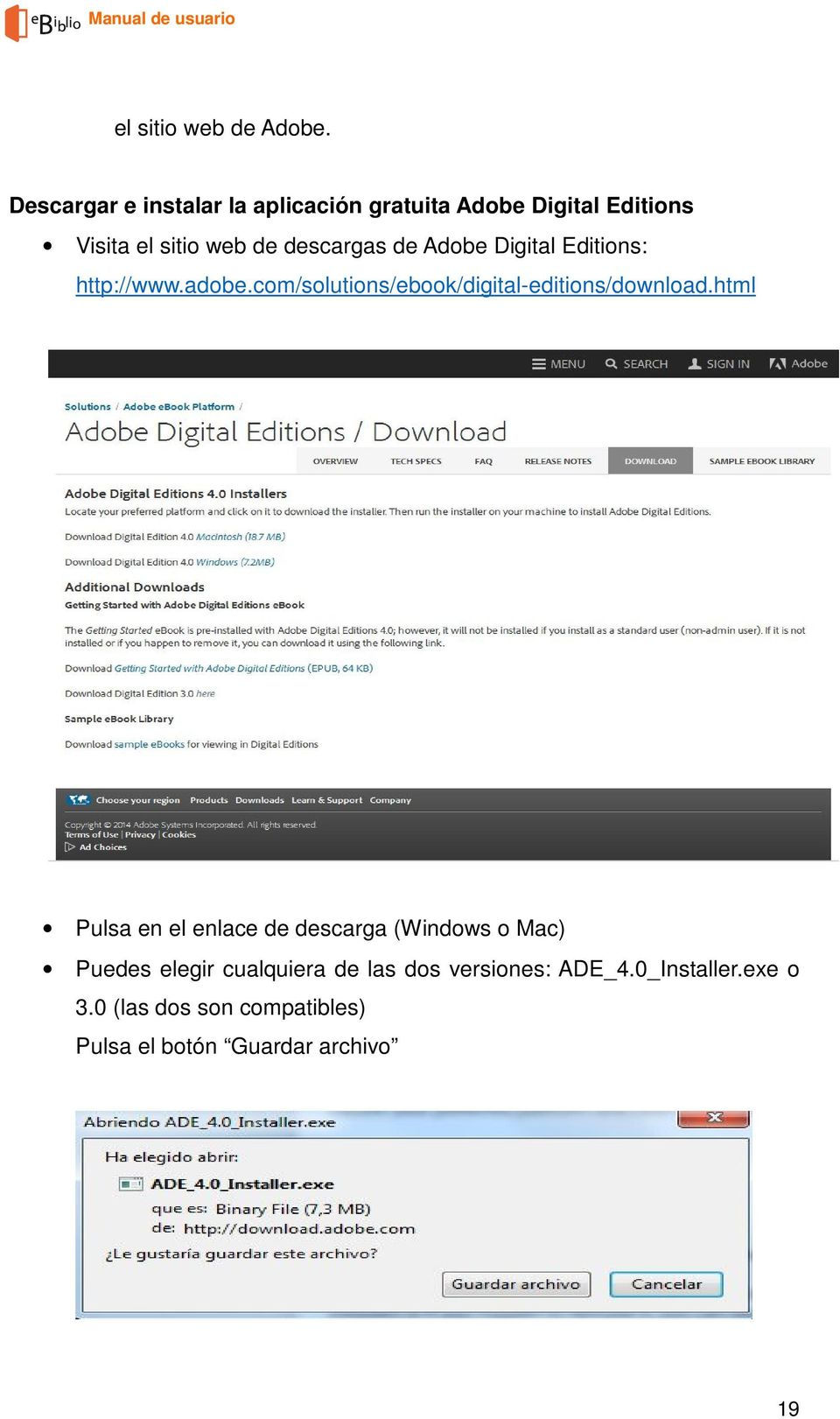 de Adobe Digital Editions: http://www.adobe.com/solutions/ebook/digital-editions/download.