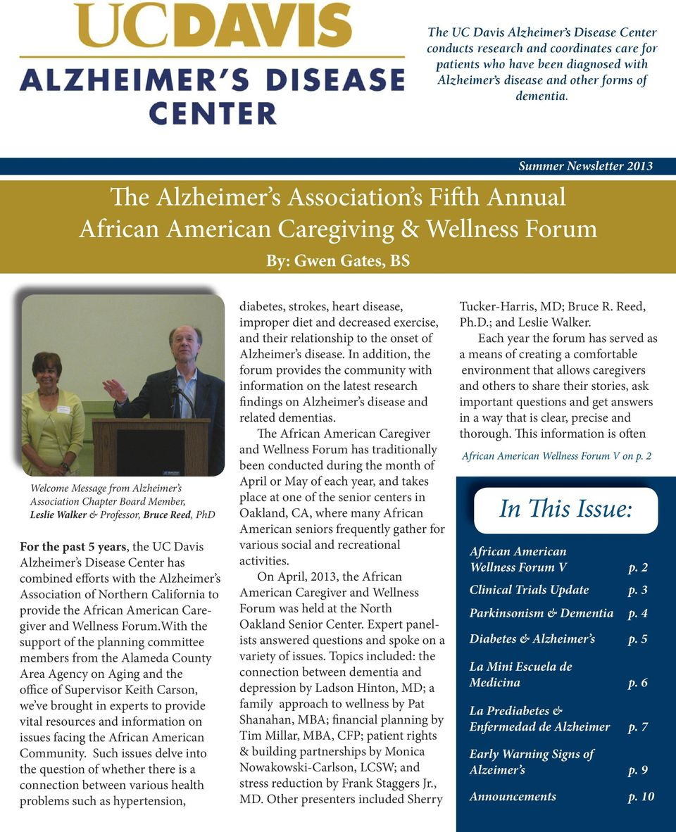 Leslie Walker & Professor, Bruce Reed, PhD For the past 5 years, the UC Davis Alzheimer s Disease Center has combined efforts with the Alzheimer s Association of Northern California to provide the