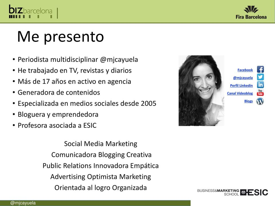 Profesora asociada a ESIC Facebook Perfil Linkedin Canal Videoblog Blogs Social Media Marketing Comunicadora