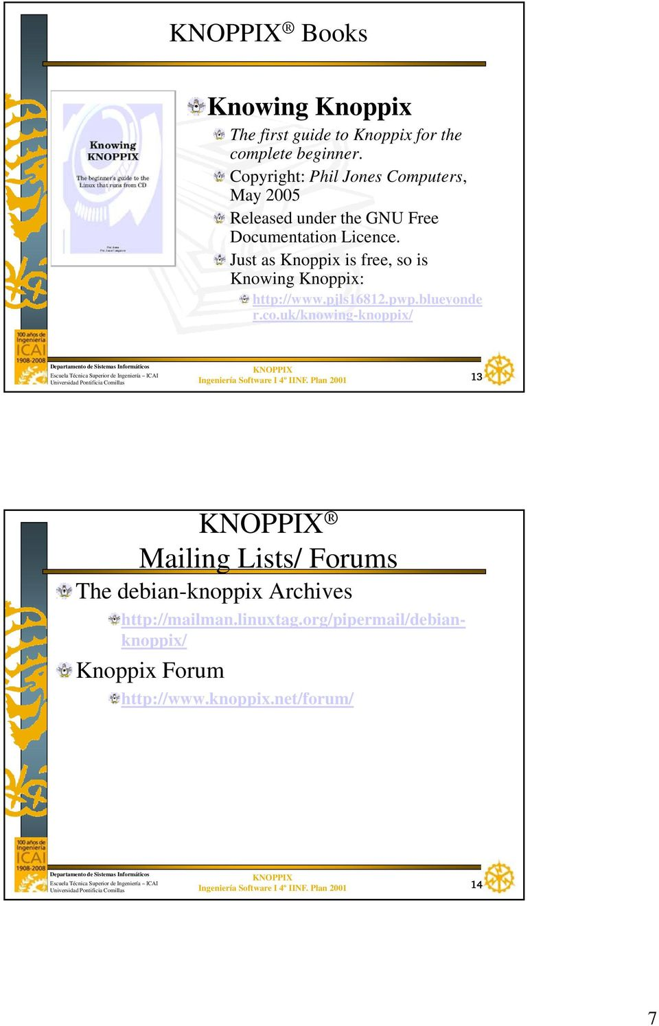 Just as Knoppix is free, so is Knowing Knoppix: http://www.pjls16812.pwp.blueyonde r.co.