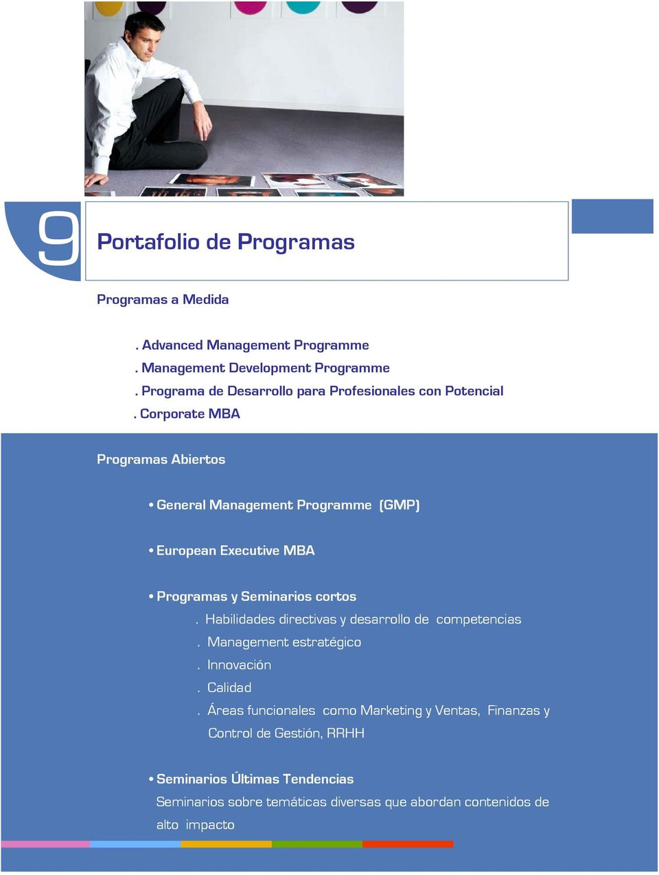 Corporate MBA Programas Abiertos General Management Programme (GMP) European Executive MBA Programas y Seminarios cortos.