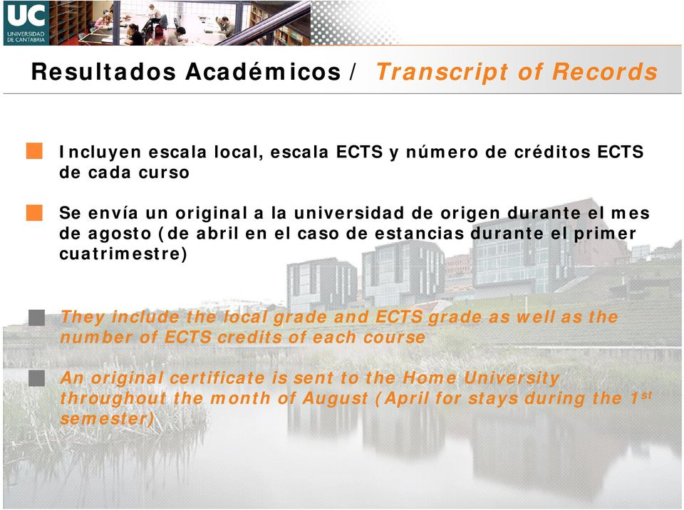 primer cuatrimestre) They include the local grade and ECTS grade as well as the number of ECTS credits of each course An