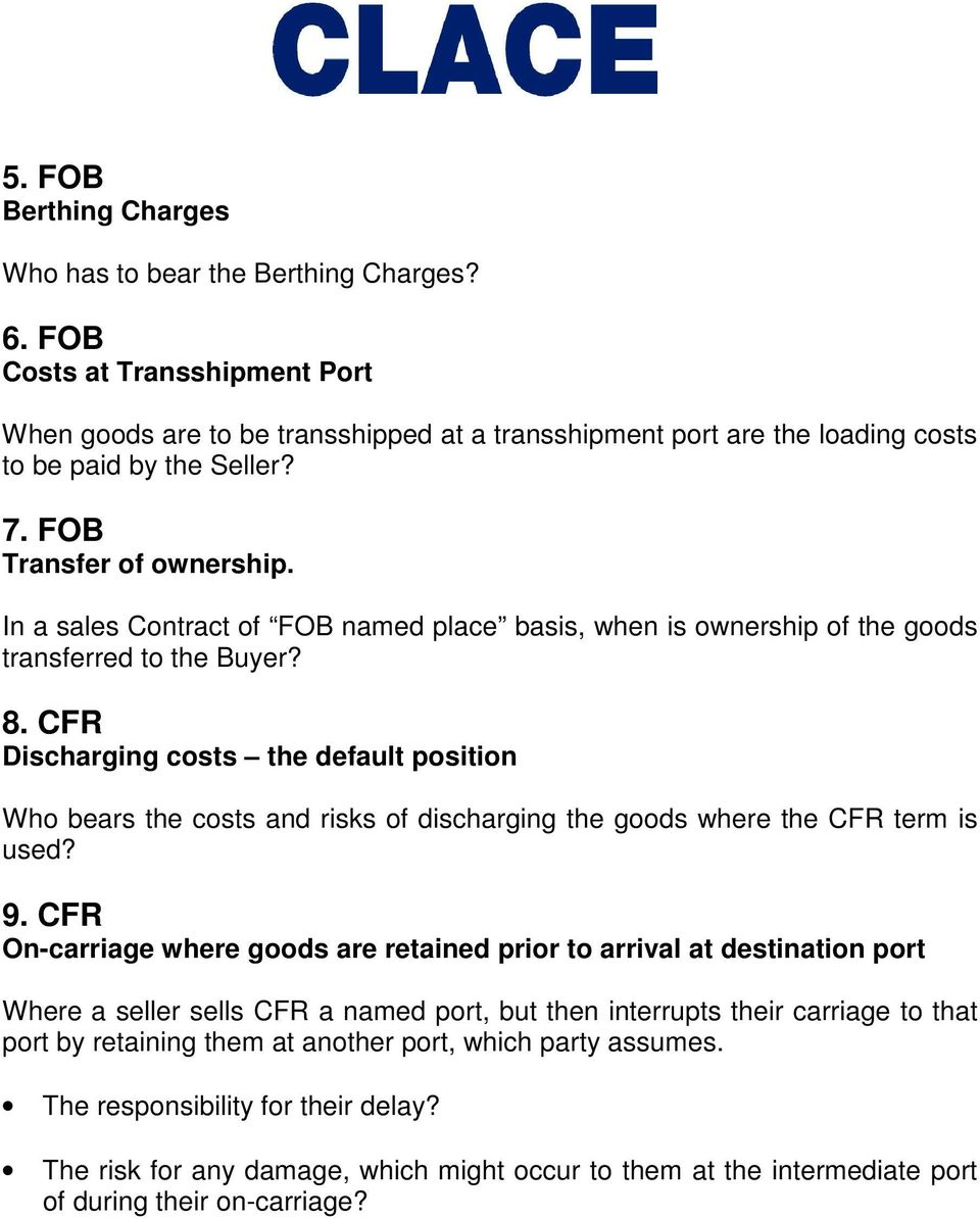 In a sales Contract of FOB named place basis, when is ownership of the goods transferred to the Buyer? 8.