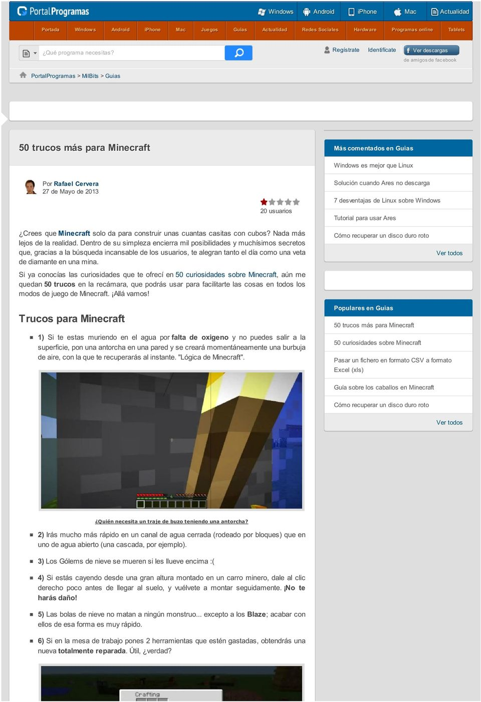 Mayo de 2013 20 usuarios Solución cuando Ares no descarga 7 desventajas de Linux sobre Windows Tutorial para usar Ares Crees que Minecraft solo da para construir unas cuantas casitas con cubos?