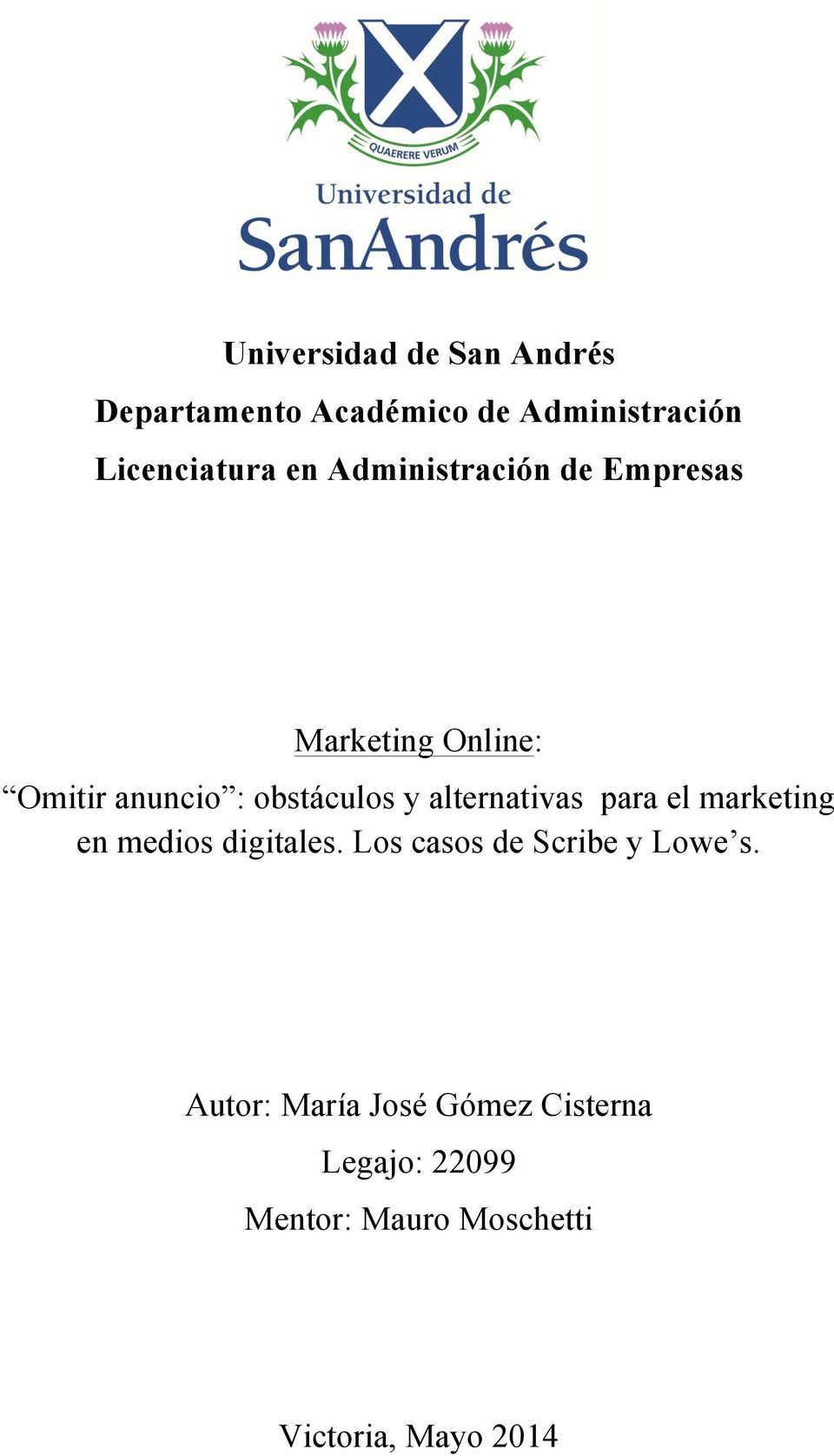 alternativas para el marketing en medios digitales. Los casos de Scribe y Lowe s.