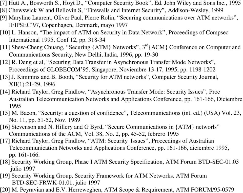 Copenhagen, Denmark, mayo 1997 [10] L. Hanson, The impact of ATM on Security in Data Network, Proceedings of Compsec International 1995, Conf 12, pp.