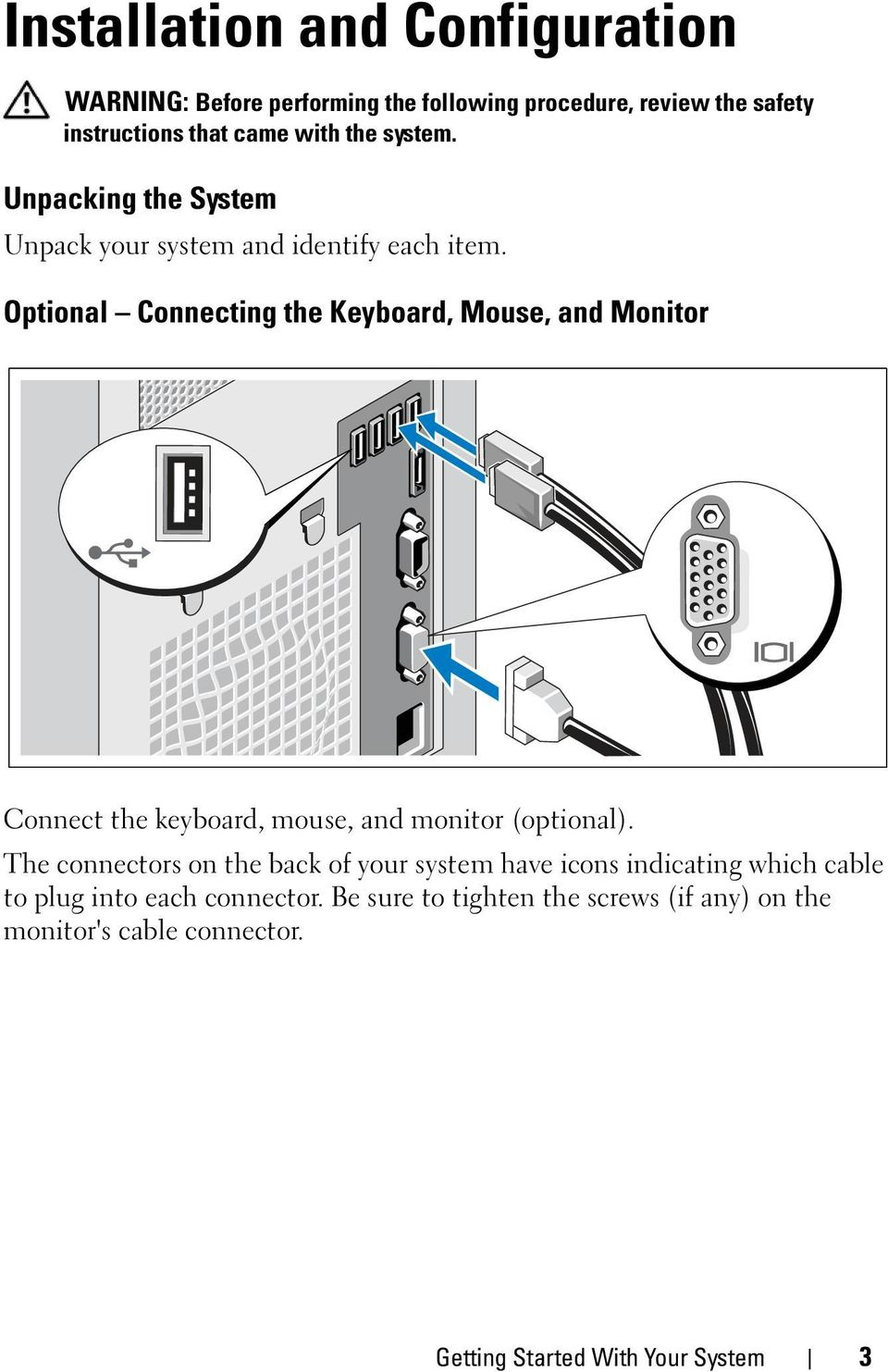 Optional Connecting the Keyboard, Mouse, and Monitor Connect the keyboard, mouse, and monitor (optional).