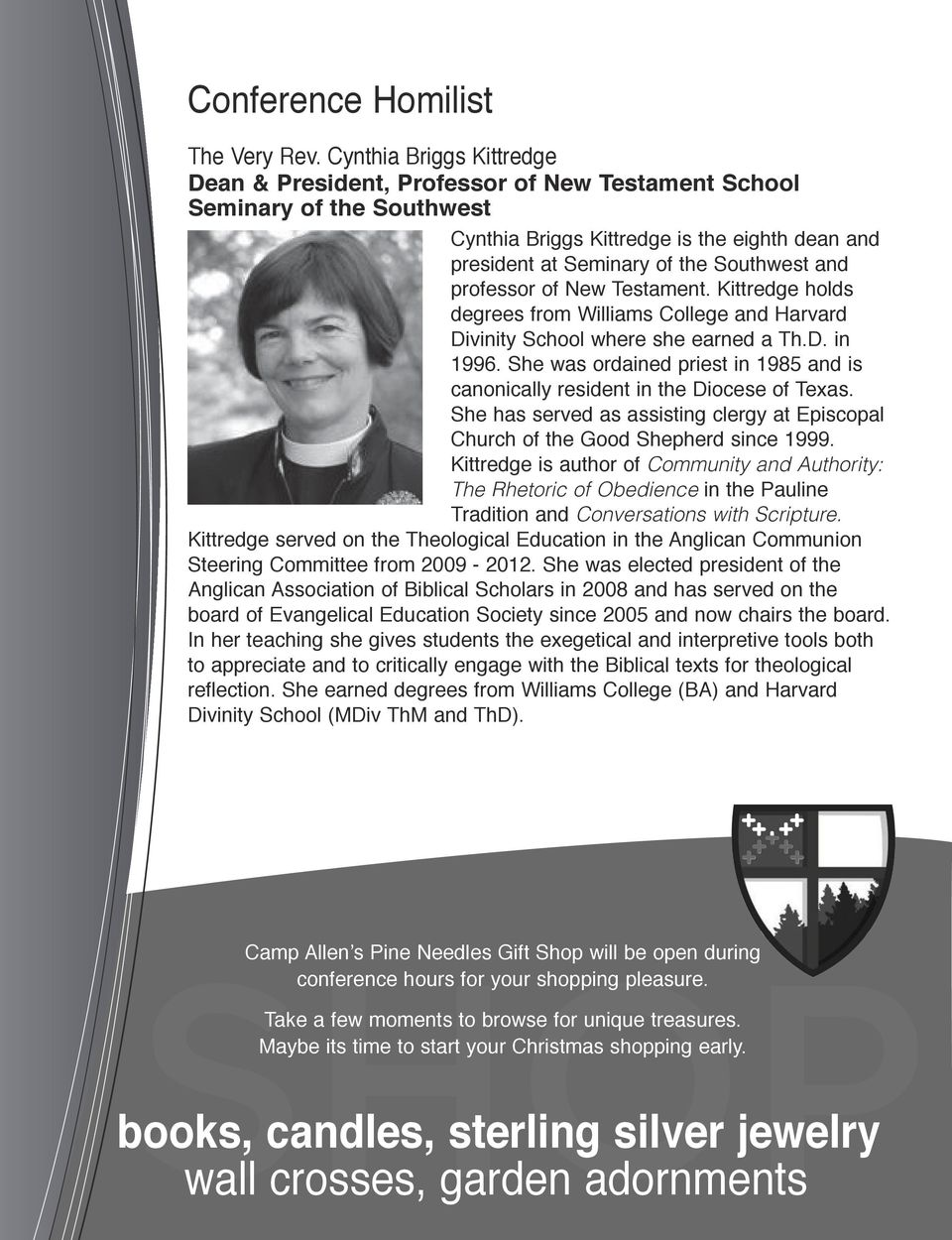 professor of New Testament. Kittredge holds degrees from Williams College and Harvard Divinity School where she earned a Th.D. in 1996.