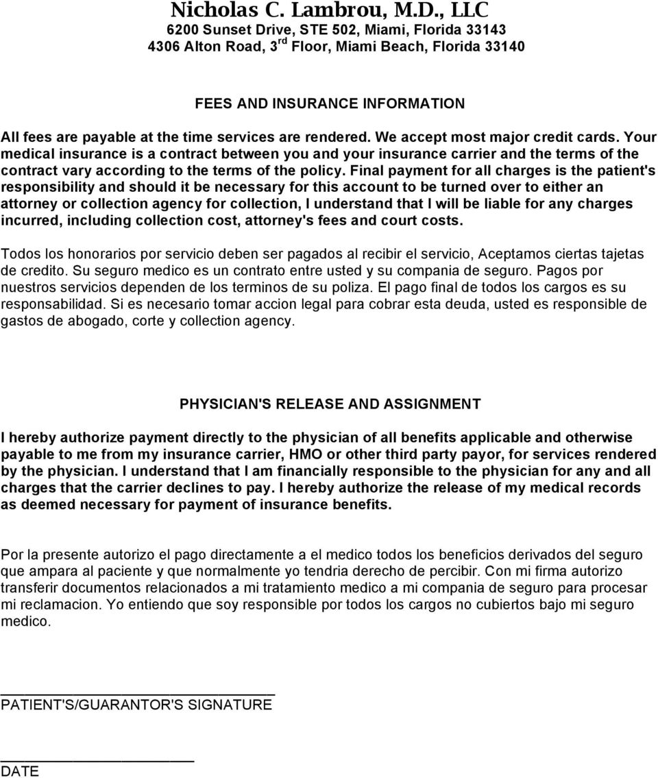 Final payment for all charges is the patient's responsibility and should it be necessary for this account to be turned over to either an attorney or collection agency for collection, I understand