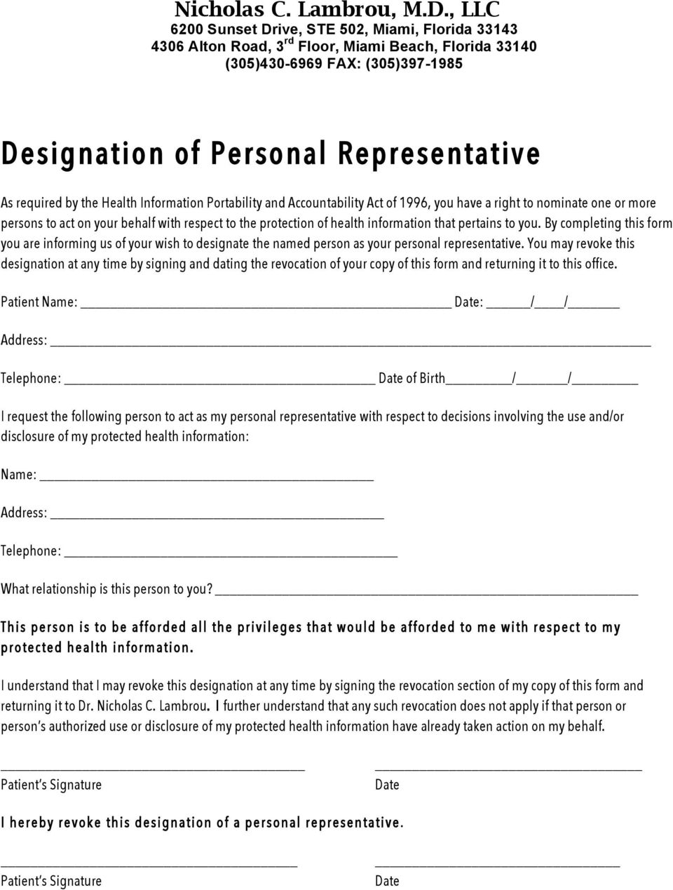 By completing this form you are informing us of your wish to designate the named person as your personal representative.