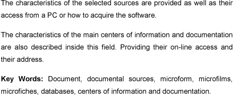 The characteristics of the main centers of information and documentation are also described inside this