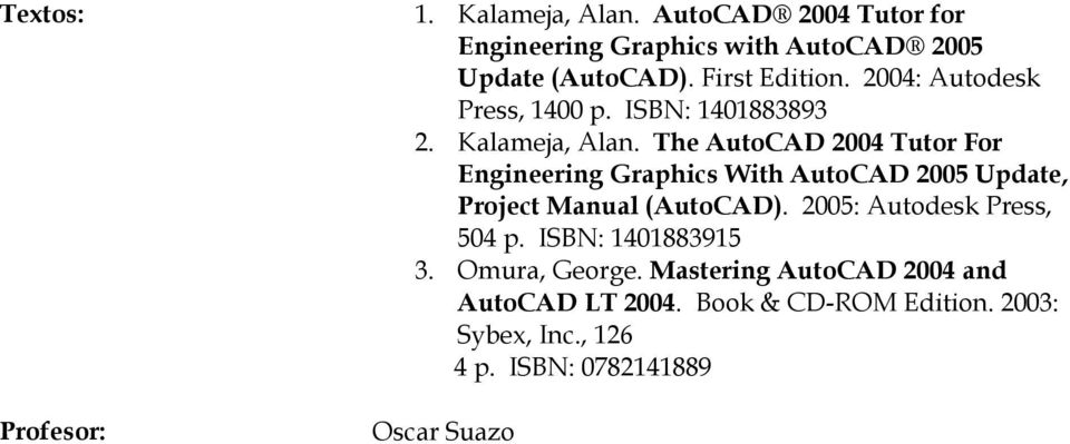 The AutoCAD 2004 Tutor For Engineering Graphics With AutoCAD 2005 Update, Project Manual (AutoCAD).