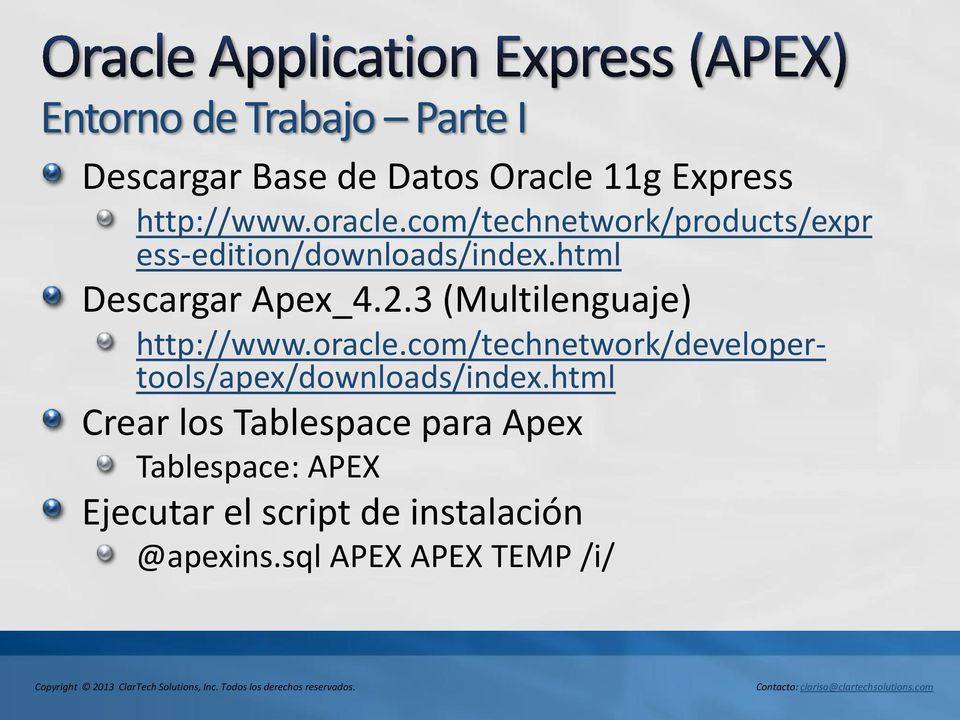 3 (Multilenguaje) http://www.oracle.com/technetwork/developertools/apex/downloads/index.