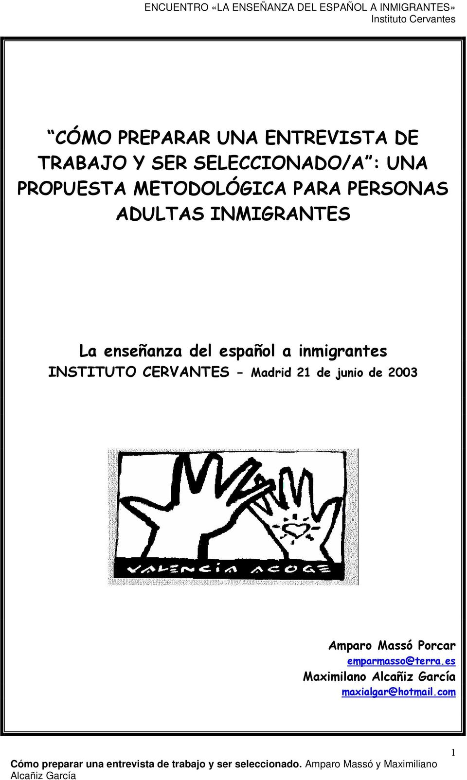del español a inmigrantes INSTITUTO CERVANTES - Madrid 21 de junio de