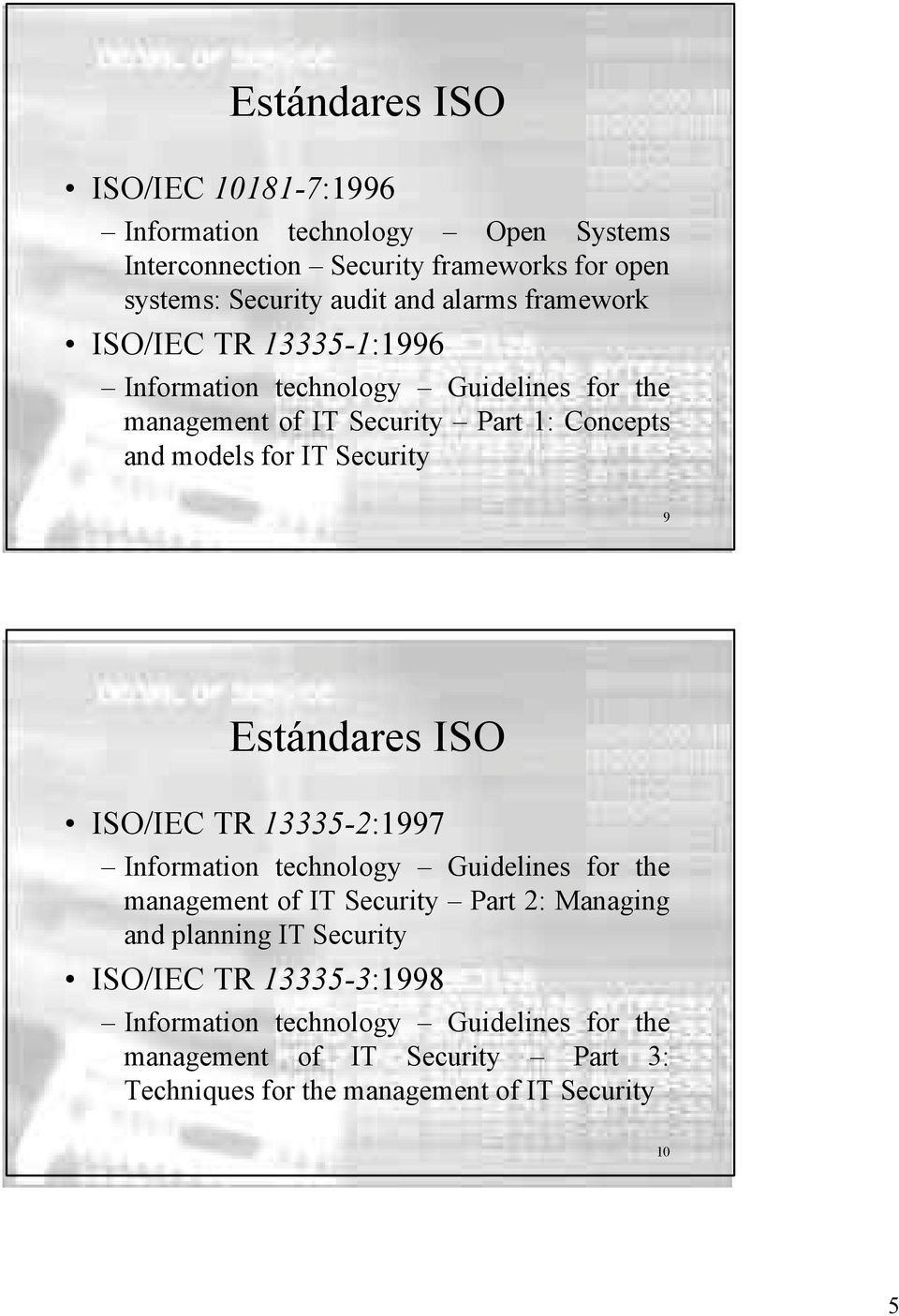 Information technology Guidelines for the management of IT Security Part 2: Managing and planning IT Security ISO/IEC TR