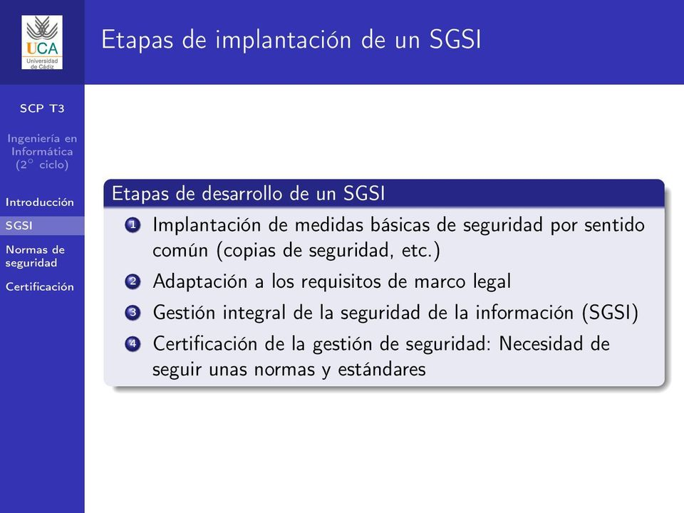 ) 2 Adaptación a los requisitos de marco legal 3 Gestión integral de la