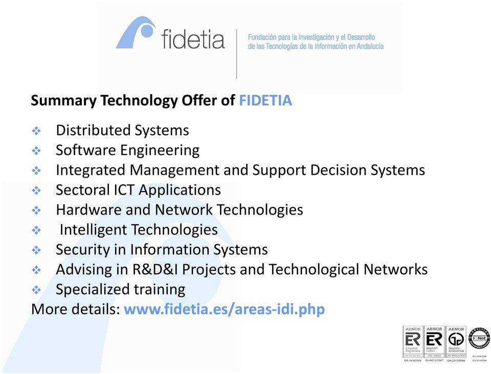 Technologies Intelligent Technologies Security in Information Systems Advising in R&D&I