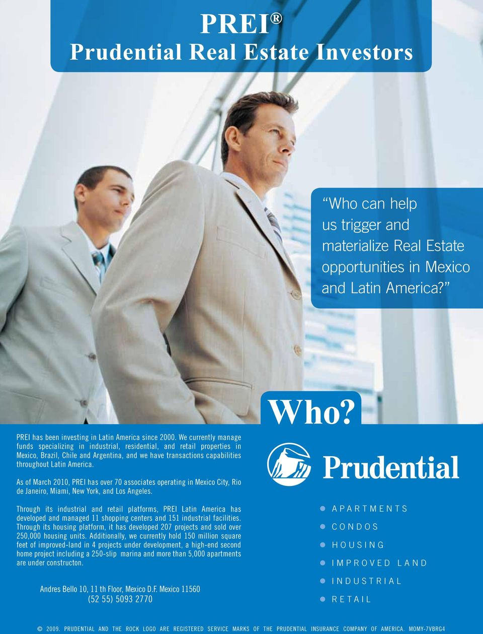 As of March 2010, PREI has over 70 associates operating in Mexico City, Rio de Janeiro, Miami, New York, and Los Angeles.