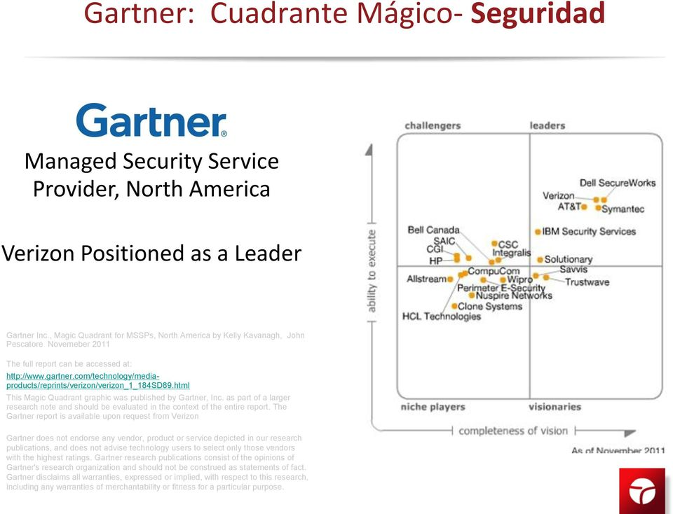 com/technology/mediaproducts/reprints/verizon/verizon_1_184sd89.html This Magic Quadrant graphic was published by Gartner, Inc.