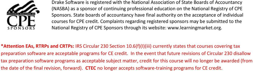 Complaints regarding registered sponsors may be submitted to the National Registry of CPE Sponsors through its website: www.learningmarket.org.