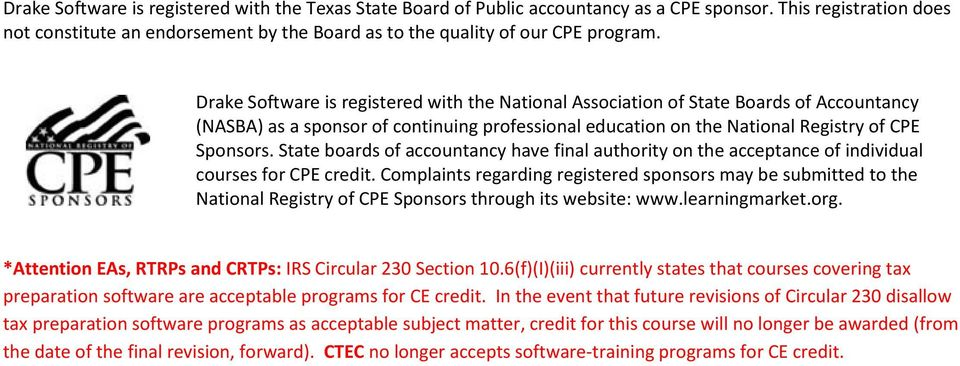 State boards of accountancy have final authority on the acceptance of individual courses for CPE credit.